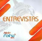 Entrevistas - Rádio Folha - 100.3 FM